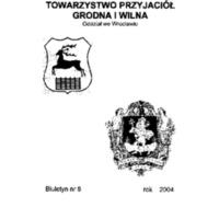 Biuletyn Towarzystwa Przyjaciół Grodna i Wilna Oddział we Wrocławiu Nr. 8