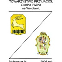 Biuletyn Towarzystwa Przyjaciół Grodna i Wilna Oddział we Wrocławiu Nr. 9